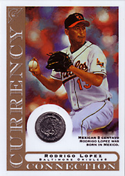 2003 Topps Gallery Currency Connection Coin Relic Rodrigo Lopez #CC-RL Mexican 5 Centavo